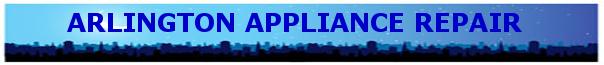 Arlington Appliance Repair. Refrigerator repair, washer/dryer repair, oven repair